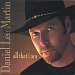 Daniel Lee Martin All That I Am
