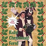 Fern Kids! Christmas! Fern!