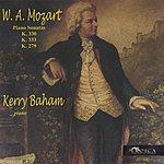 Kerry Baham Mozart Piano Sonatas: K.330, K.333, K.279