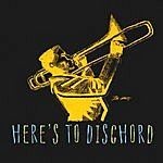 Here's To Dischord Here's To Dischord