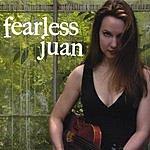 Fearless Juan Fearless Juan