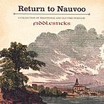 FiddleSticks Return To Nauvoo: Traditional And Old Time Hymns