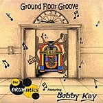 The Drumatics Featuring Bobby Kay Ground Floor Groove