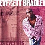 Everett Bradley As Ever It Is