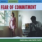Fear Of Commitment Paper Dolls And Paper Plates