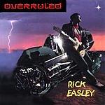 Rick Easley Overruled