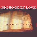 Ed Rashed Big Book Of Love (16 Songs By Ed Rashed)