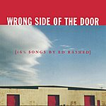 Ed Rashed Wrong Side Of The Door (16 1/2 Songs By Ed Rashed)