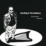 Tom Duncan Standing In The Shadows