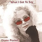 Diane Postell What I Got To Say