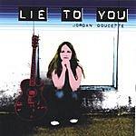 Jordan Doucette Lie To You