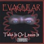 Evaclear Take It Or Leave It (Parental Advisory)