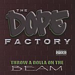 The Dope Factory Throw A Dolla On The Beam (Parental Advisory)