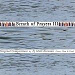 EJ Mills Brennan Breath Of Prayers III