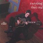 Ellis Everything That's Real