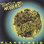 The Dukes Of Hubbard Planet Reid