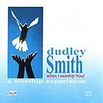 Dudley Smith When I Worship You