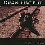 Forrest Blackburn The Life I Know