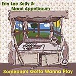 Erin Lee Kelly Someone's Gotta Wanna Play