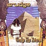 Grudge Grudge Has Returned
