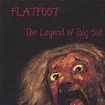 Flatfoot The Legend Of Big Sid