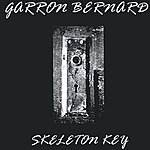 Garron Bernard Skeleton Key