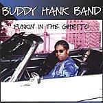Buddy Hank Band Funkin' In The Ghetto