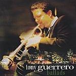 Tony Guerrero Ballads