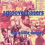 The Groovechasers Dig A Little Deeper