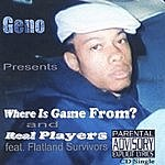 Geno Where Is Game From? (Parental Advisory)