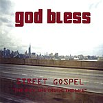 God Bless Street Gospel: The Way, The Truth & The Life