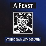Coming Down With Godspeed A Feast