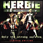 Herbie TO4DV Only The Strong Survive (Limited Edition)