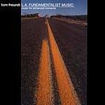 Tom Freund LA Fundamentalist Music