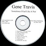 Gene Travis Sometimes I Feel Like A Nut