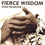 Chloe Goodchild Fierce Wisdom