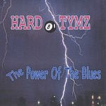 Hard Tymz The Power Of The Blues