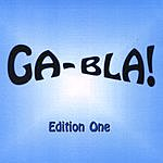 Ga-Bla! Edition One
