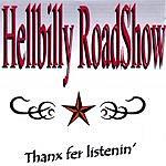 Hellbilly RoadShow Thanks Fer Listenin'