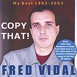 Fred Vidal Copy That!