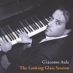 Giacomo Aula The Looking Glass Session