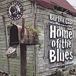 Burton Gaar Home Of The Blues