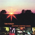 Tom Forsey Another Chapter Down
