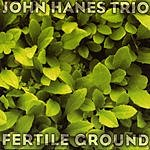 John Hanes Trio Fertile Ground