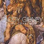 Paddy Gibney Live-Love-Now