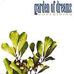 Garden Of Dreams Everything