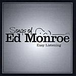 Ed Monroe Songs Of Ed Monroe