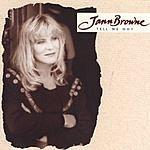 Jann Browne Tell Me Why