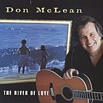 Don McLean The River Of Love