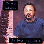 George Johnson As Sweet As It Gets